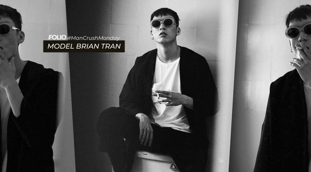 #ManCrushMonday: Người mẫu Brian Trần ép cân để trở thành người mẫu chuyên nghiệp