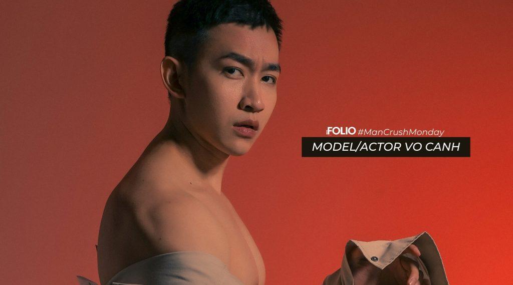 #ManCrushMonday: Người mẫu/diễn viên Võ Cảnh – Chiến thắng chính mình để chinh phục khán giả