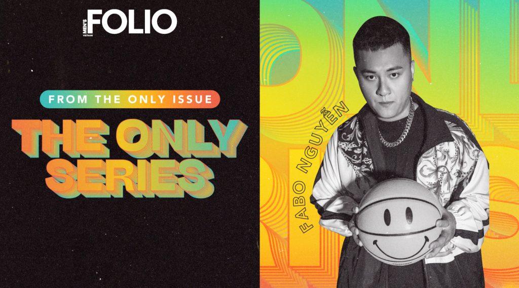 The Only Series: Sneaker Influencer Fabo Nguyễn – Kẻ sưu tầm nhiệt huyết