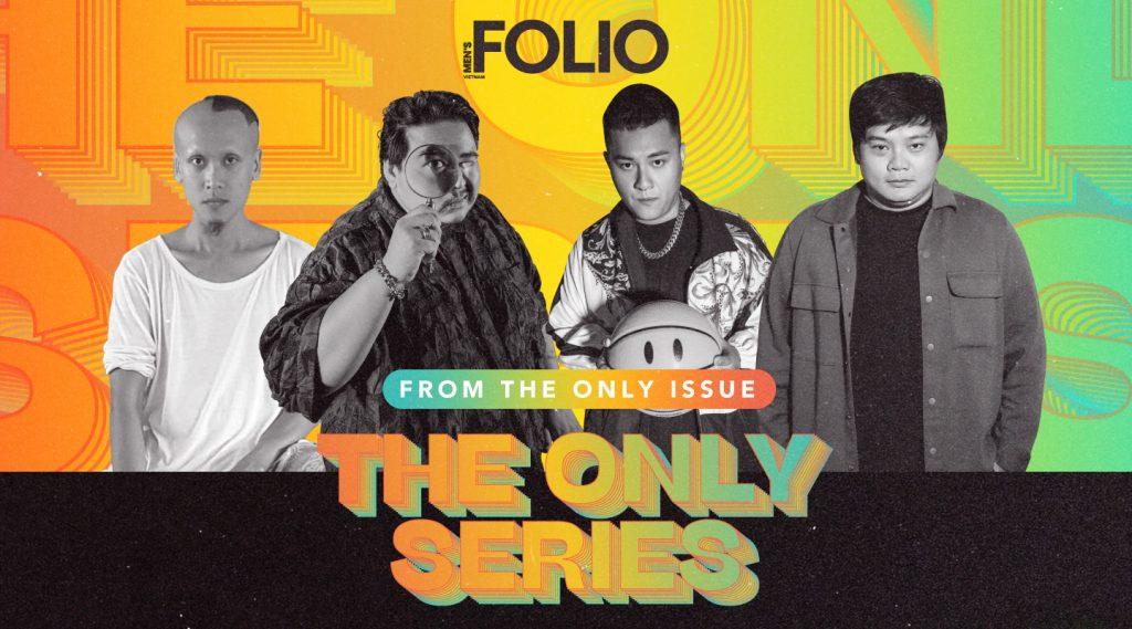 The Only Series ra mắt: Có một giới trẻ Việt độc đáo qua 4 đại diện, 4 câu chuyện
