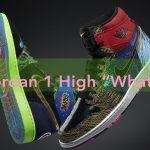 """#ItemHunted: Air Jordan 1 High """"What The"""" – 14 mẫu giày cho 1 kiệt tác"""